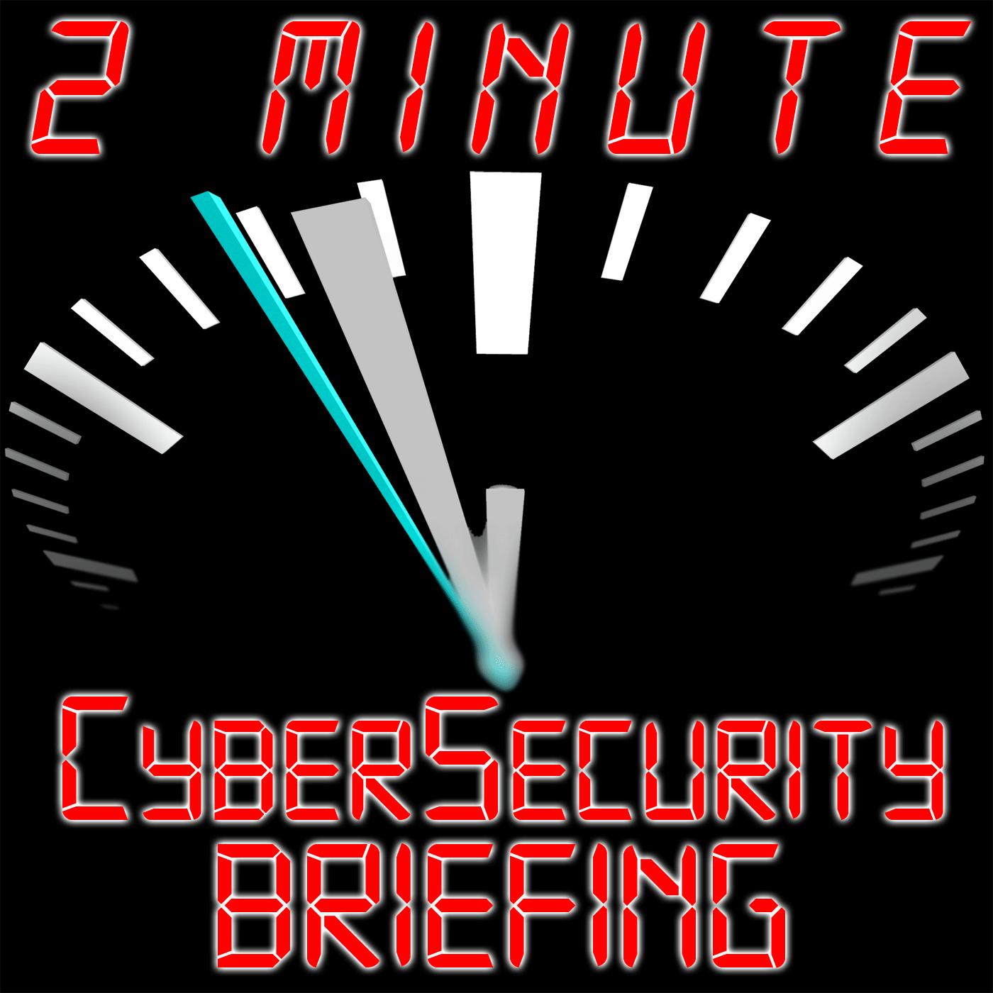 2 Minute CyberSecurity Briefing