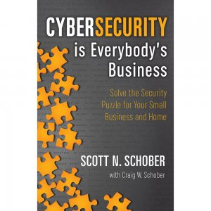 Cybersecurity is Everybody's Business book for small